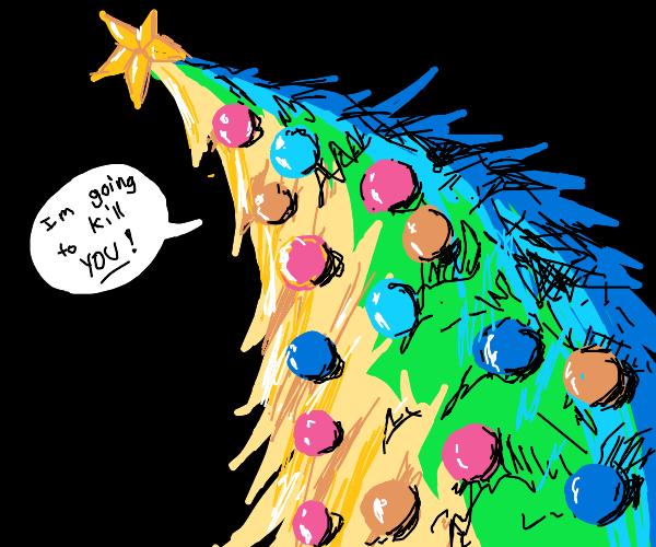 christmas tree threatens to kill you