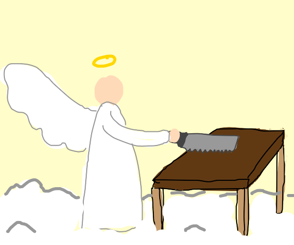 angel sawing a table