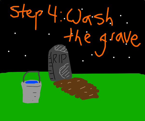 step 3 brush off your legs, the grave dirty