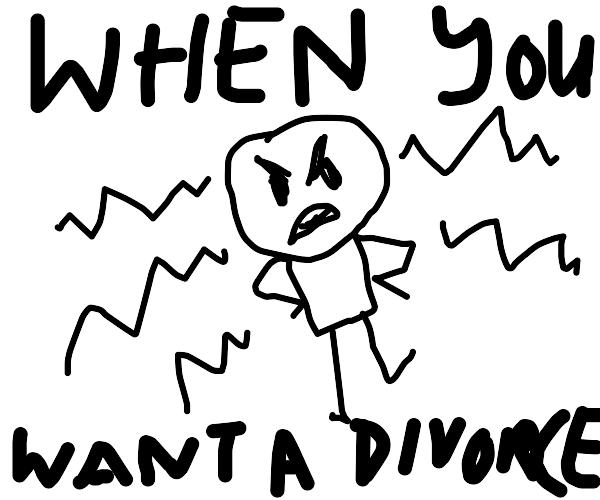 """i want a divorce"" meme"