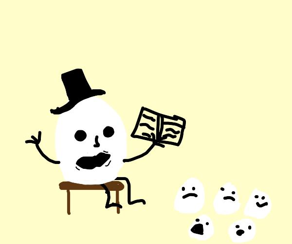 Humpty Dumpty telling a story