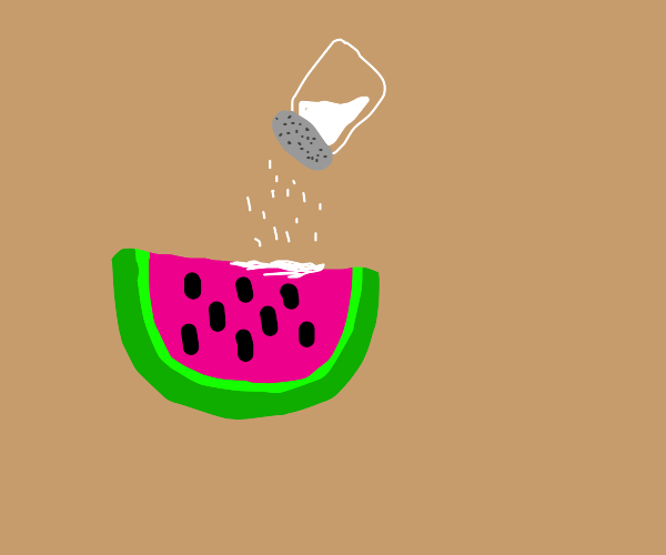 I like my watermelon extra salty! Don't you?
