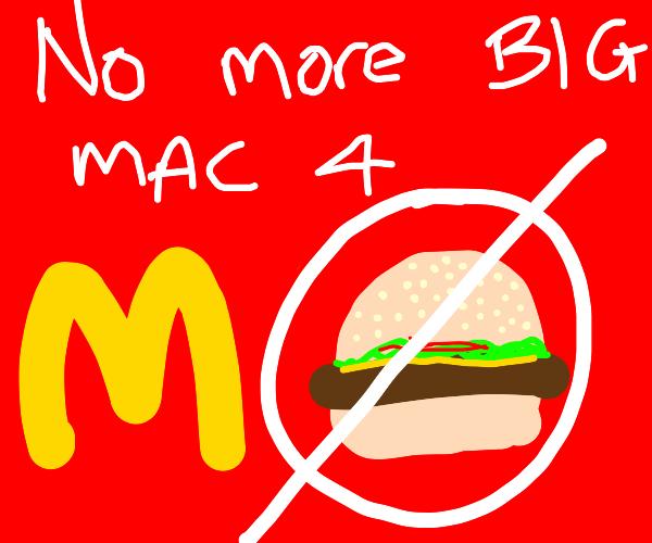 "Macdonalds losing the privilege to ""big-mac"""