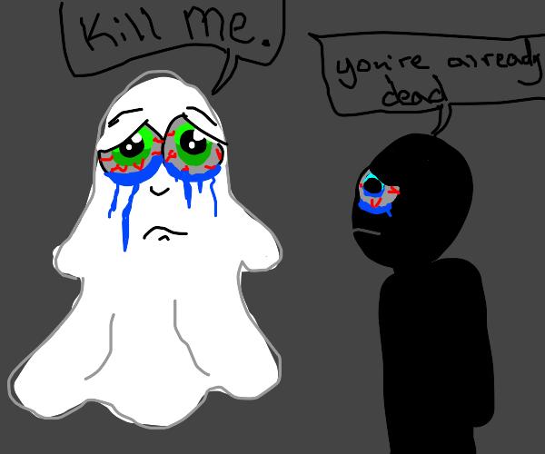 "Ghost: ""kill me!"""