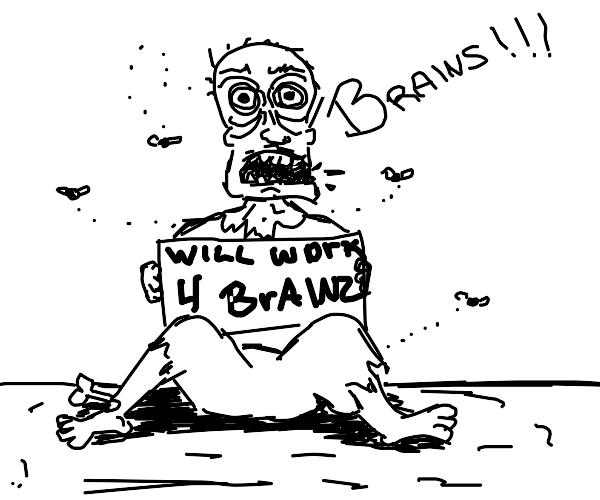 Zombie works for brainz