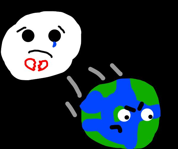 Moon was heartbroken by Earth