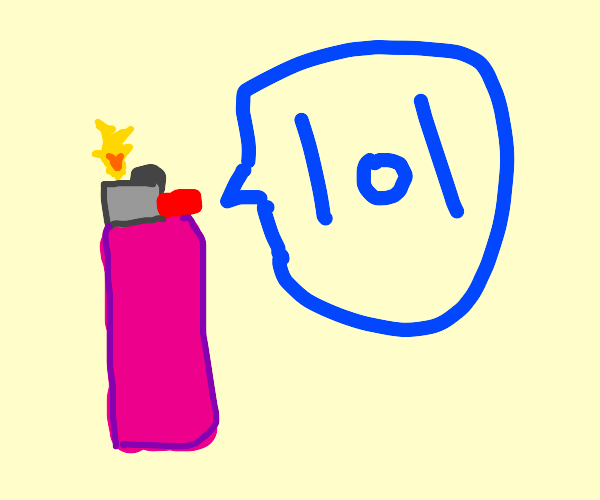 Lighter flame says lol