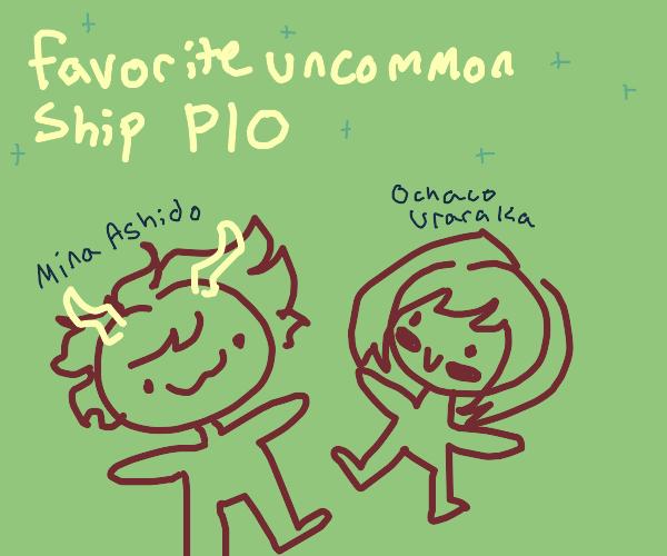 Favorite uncommon ship PIO?