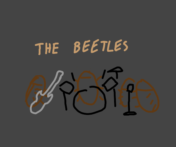 The Beatles- oh, I mean...The Beetles.