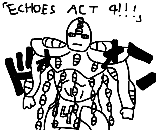 Echoes Act 4