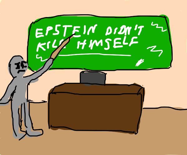 """Caption says, """"Epstein didn't kill himself"""""""