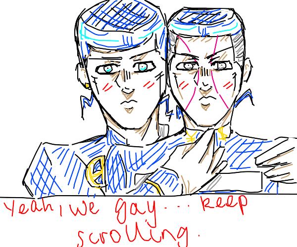Yeah Josuyasu gay... keep scrolling (JJBA)