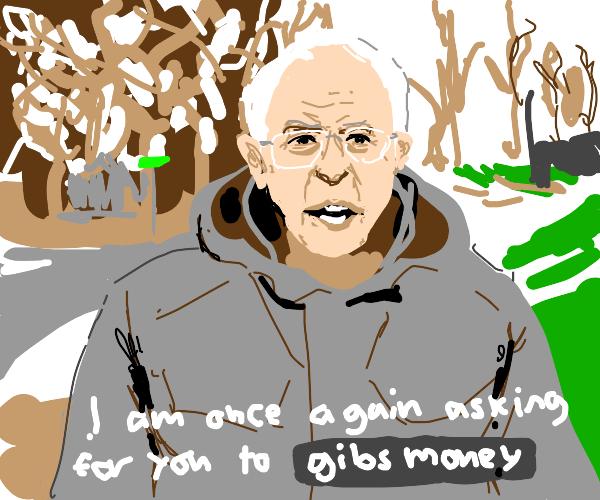 "Bernie Sanders asks you to ""Gibs money."""