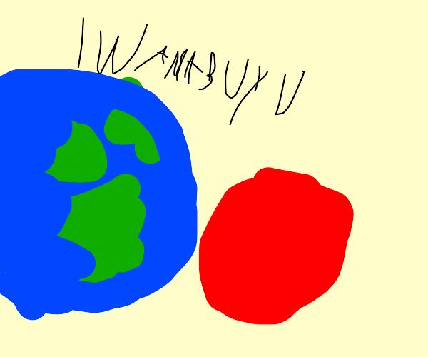 the earth wants to buy mars