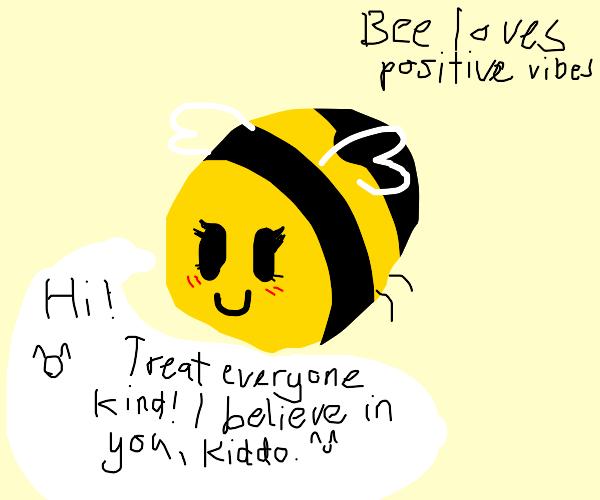 Bee sends a positive message