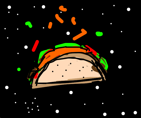 taco in space.