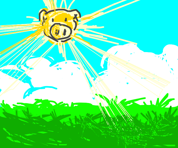 when pigs will be the sun