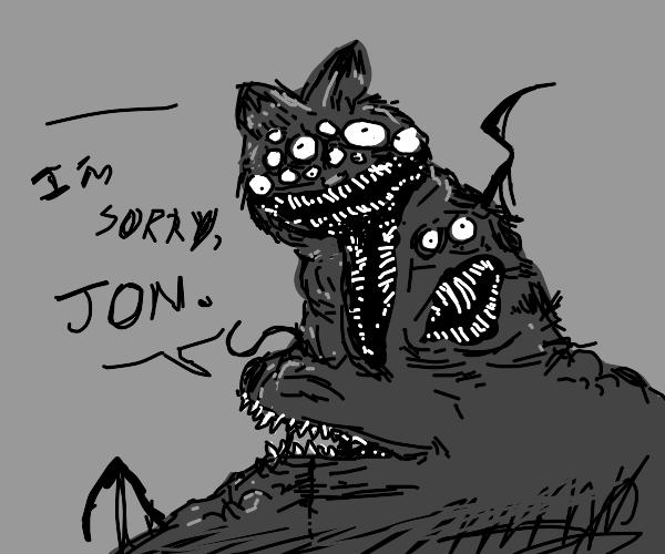 I'm sorry Jon
