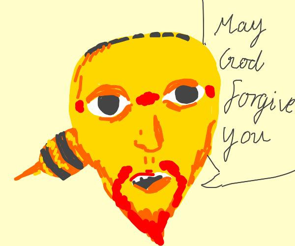 "bearded bee says ""god forgives you"""
