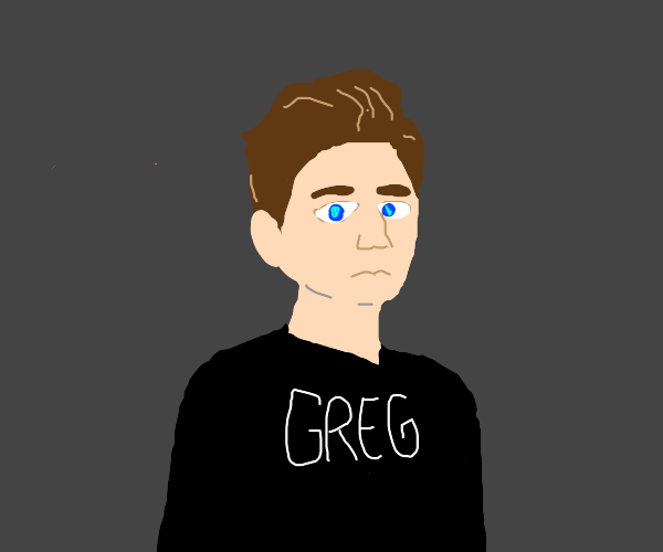 Somebody named Greg