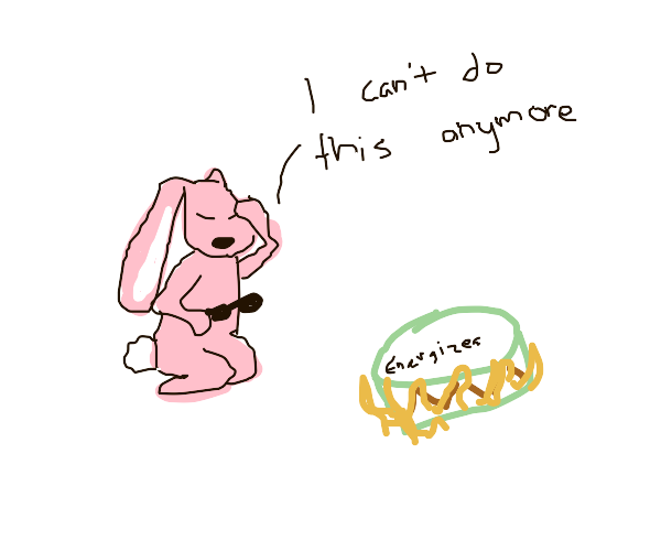 Energizer Bunny can't keep going anymore