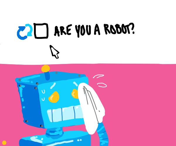 "Robot Fails ""Are You A Robot?"" Test"