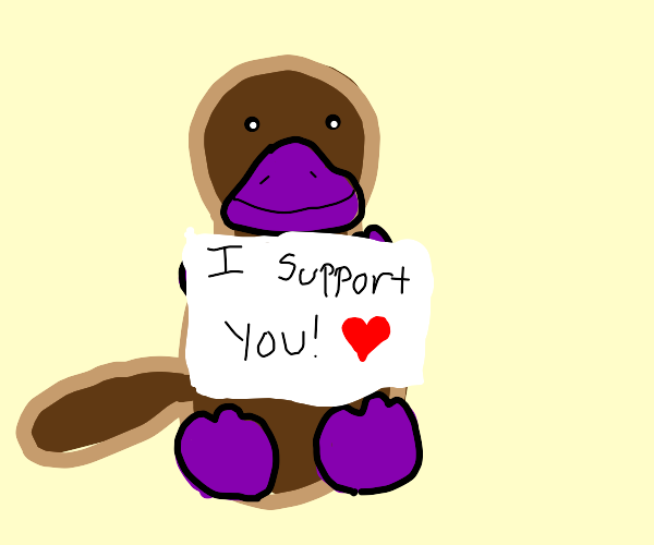 cute platypus supports you!