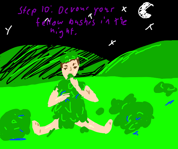 Step 9: you ARE the bushes