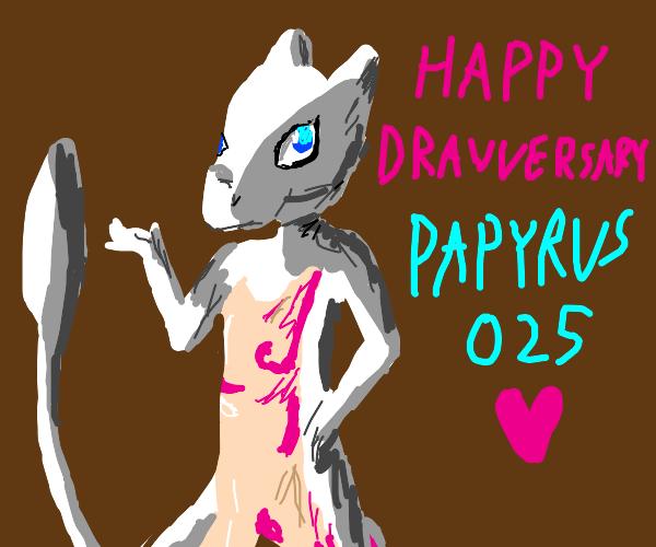 Happy drawversary Papyrus025