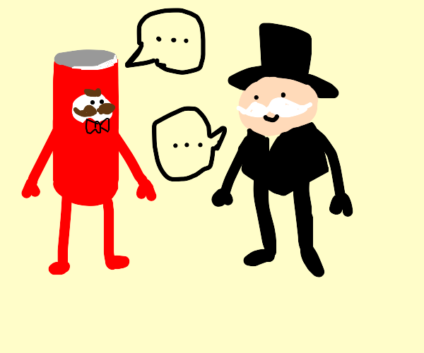 pringles man talking to monopoly man