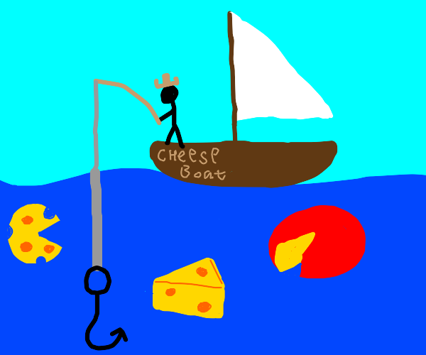 Fishing for Cheese