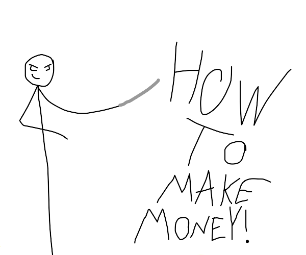 How to make money!