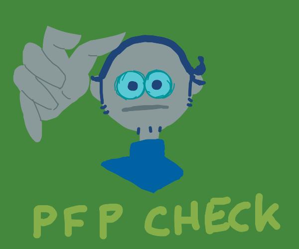 Vibe check but PFP check.