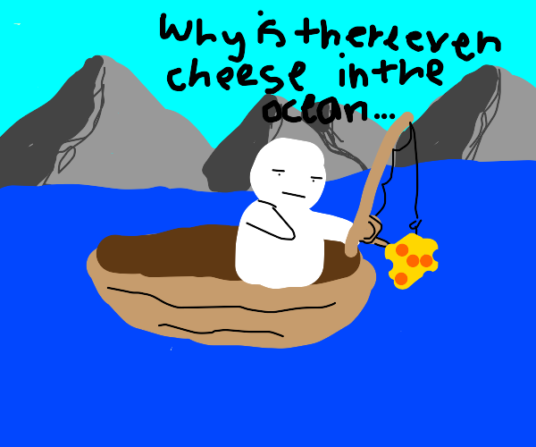 Fisherman always catches cheese