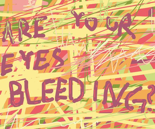 Eyes bleeding colors