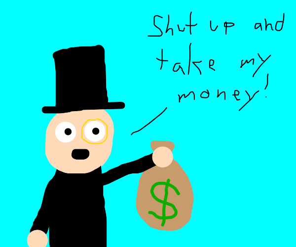 Big Spender in a black top hat and monocle.