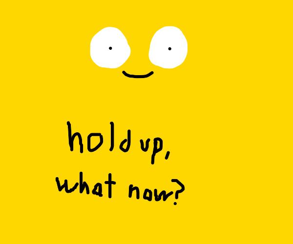 Smiley face holdup
