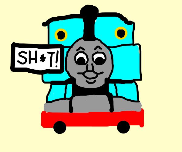 Thomas the tank engine swore!