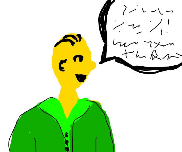 Yellow man speaks in Gibberish