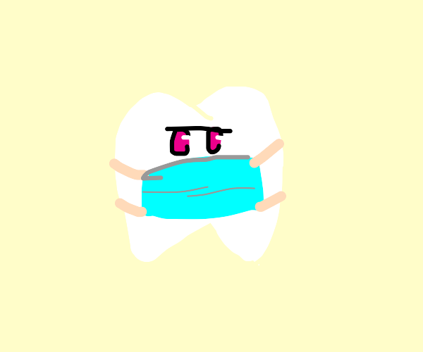 Tooth wearing a face covering.