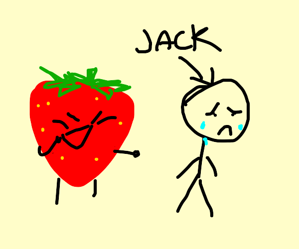 strawberry laughs at a man named jack