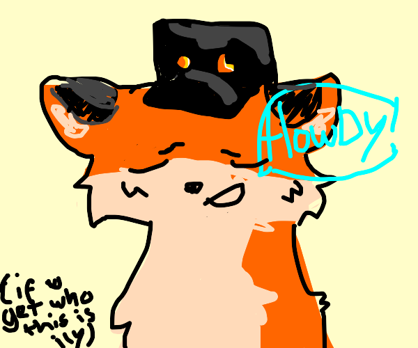 Nerdy fox says howdy bc its trying to be cool