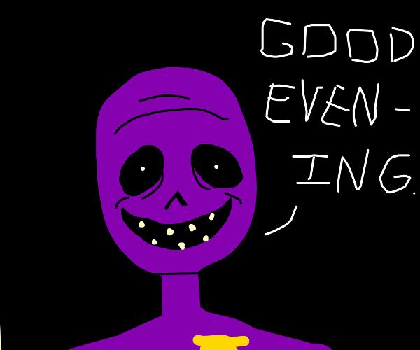 "Creepy man says ""good evening""."