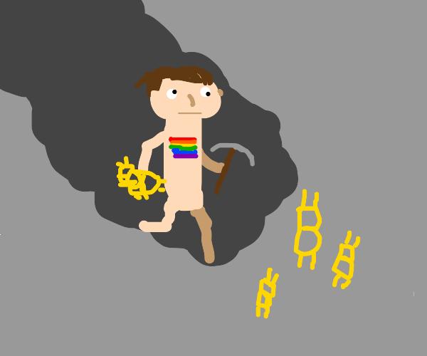 Gay man mining for Bitcoin
