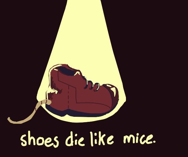 Smekiro: Shoes die like mice.