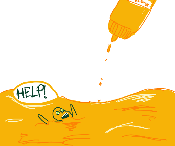 Person going to drown in mustard