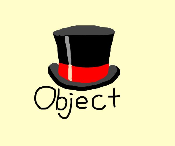 Object wearing a Top Hat