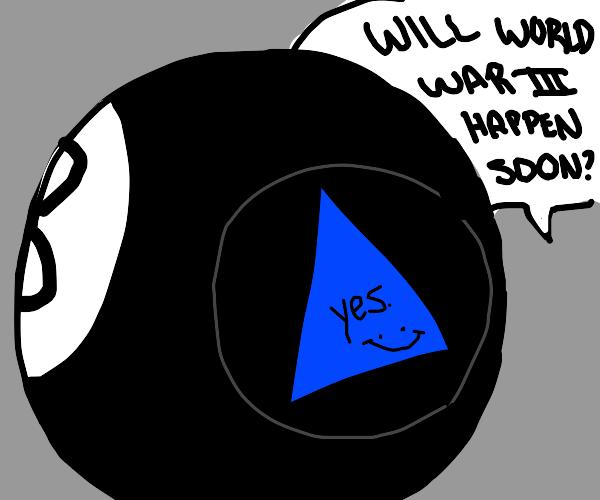 Magic 8 Ball: disturbingly prescient.