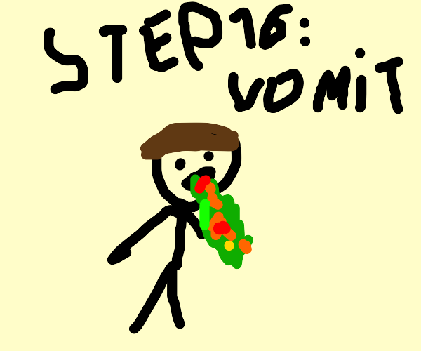Step 15: Get food poisoning.