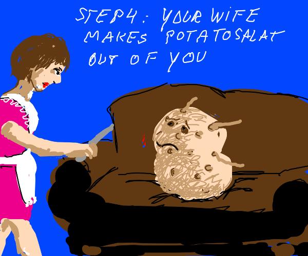 Step3: LiveAsAPotatoForTheRestOfYourLife